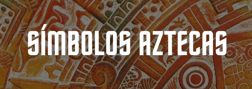 significados aztecas